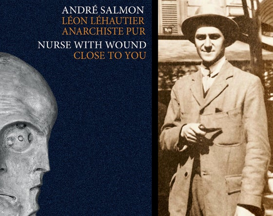 Image of Léon Léhautier d'André Salmon / Close to You de Nurse With Wound