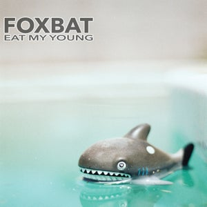 Image of Foxbat- Eat My Young (CD/Cassette)
