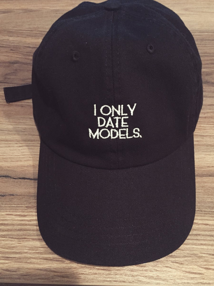 Image of I only date models (dad hat) *LIMITED RELEASE