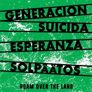 "Image of GENERACION SUICIDA/ESPERANZA/SOLPAATOS - roam over the land 3 way 7""ep"