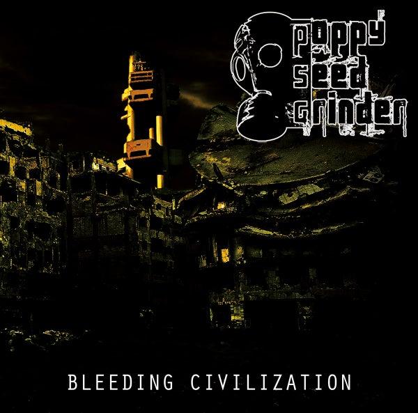Image of POPPY SEED GRINDER - Bleeding Civilization CD