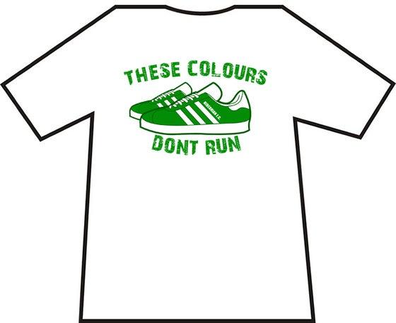 Image of Hibs, Hibernian These Colours Don't Run t-shirts. Footbal Casuals Ultras T-shirt