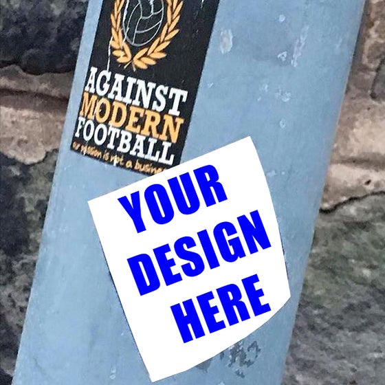 Image of 1000 Custom Personalised printed football Ultras Stickers with your own design