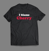 Image of I blame Cherry T-Shirt