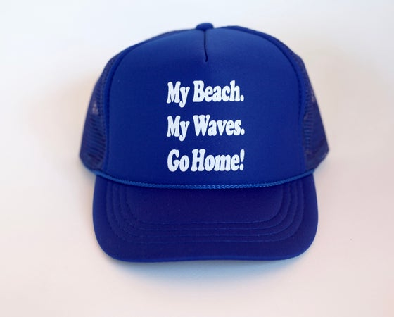 Image of MY Beach. My Waves. Go Home! HAT