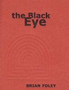 Image of THE BLACK EYE Brian Foley