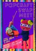 Image of Pop Craft Swap Meet Sunday 28th of August 2-5pm