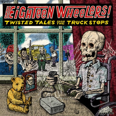 Image of Eighteen Wheelers: Twisted Tales from the Truck Stops - Vinyl LP