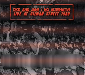 Image of Dick and Jane / No Alternative LIVE AT GILMAN STREET 1989  (SPLIT)  *comes w/ FREE stickers!
