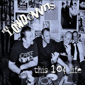 Image of The Lowdowns THIS 10¢ LIFE  / CD Digipak