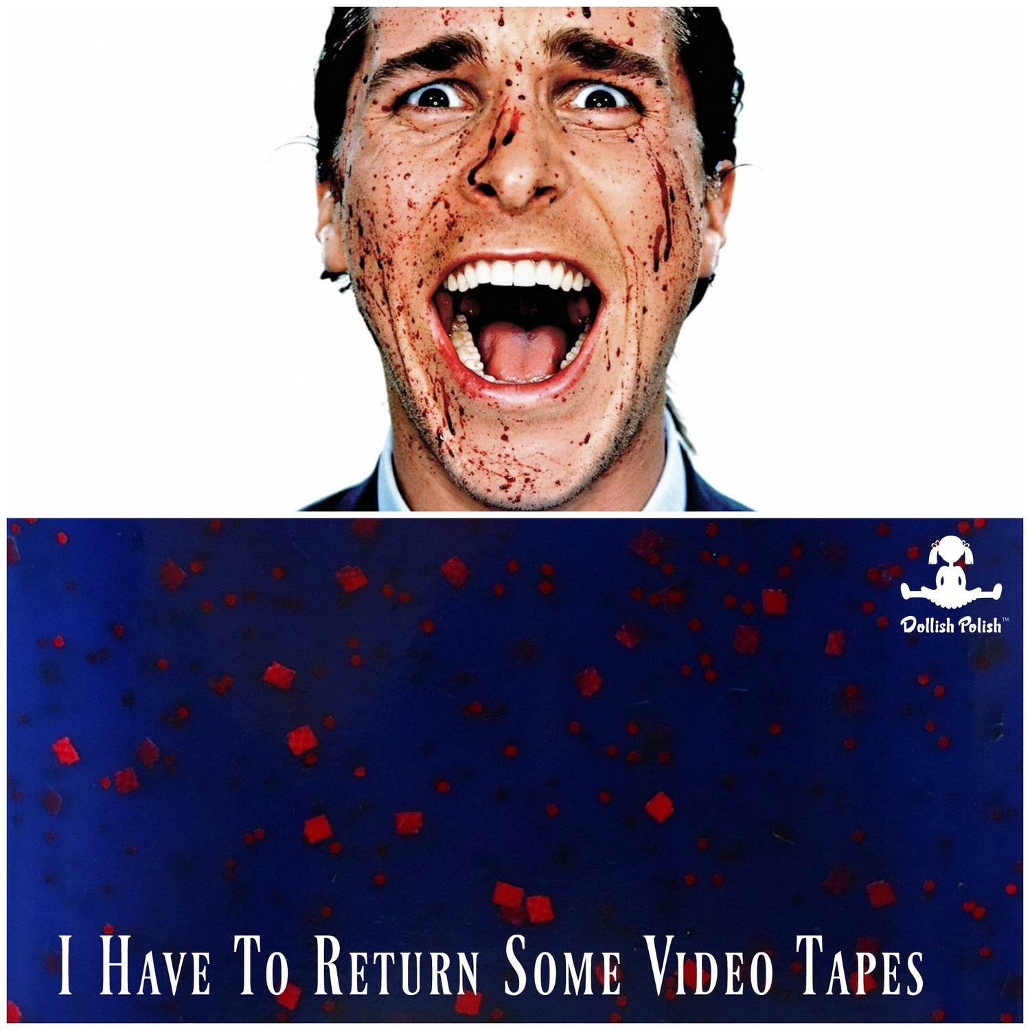 """Image of CULT MOVIE CLASSIC - """"I Have To Return Some Video Tapes"""" Full size polish"""