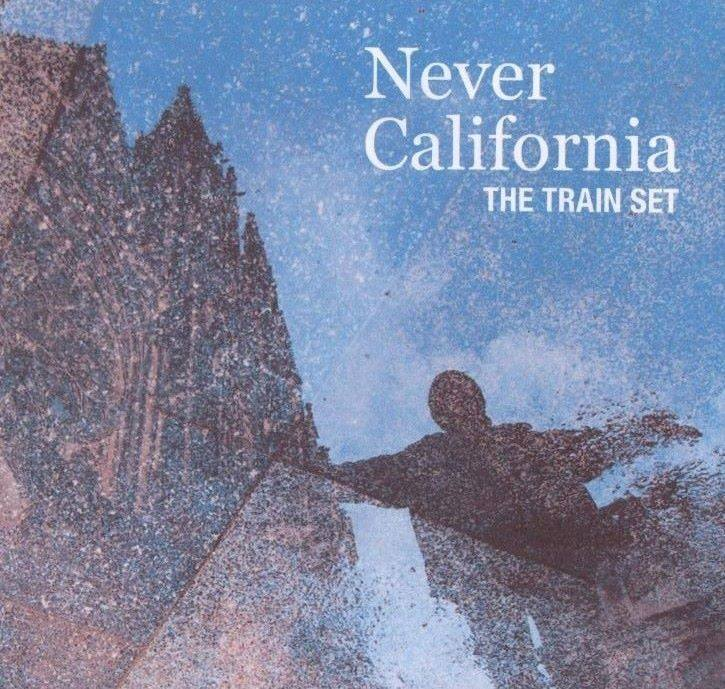 Image of The Train Set 'Never California' CD Album