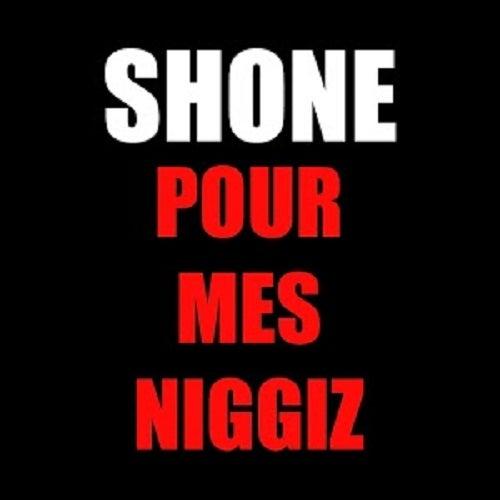 """Image of (Téléchargement légal) Shone """"Pour mes niggiz"""""""