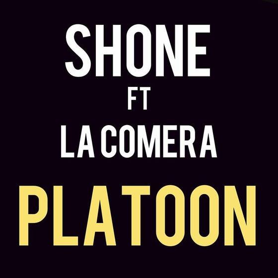 """Image of (Téléchargement légal) Shone ft La Coméra """"Platoon"""""""