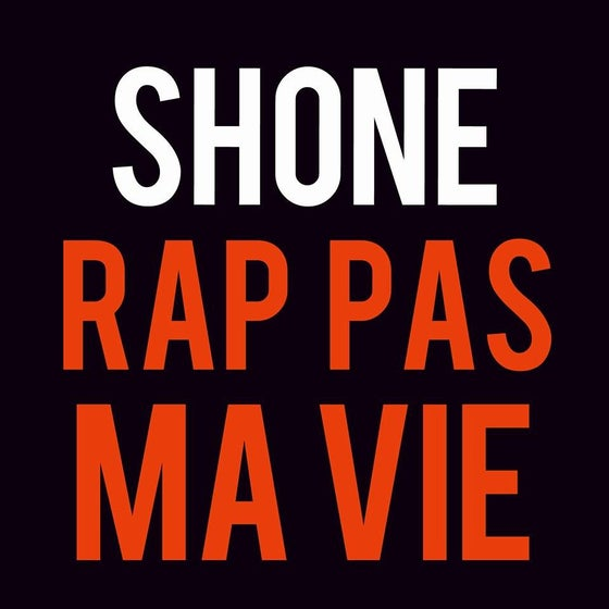 """Image of (Téléchargement légal) Shone """"Rap pas ma vie"""""""
