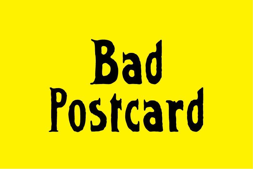 Image of Bad Postcard