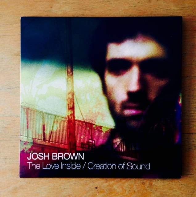 "Image of The Love Inside/Creation of Sound 7"" -Josh Brown"