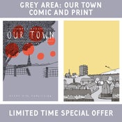 Image of ***GREY AREA: OUR TOWN & PRINT SPECIAL OFFER***