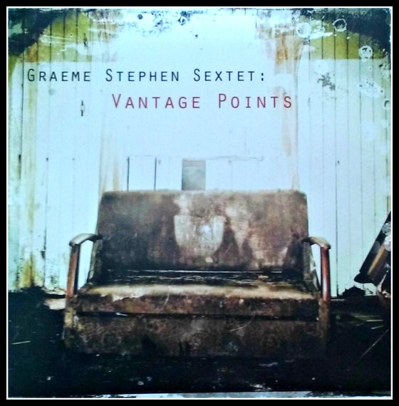 Image of Graeme Stephen Sextet- Vantage Points