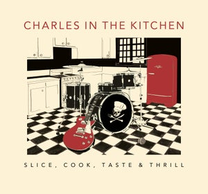 Image of Charles in the Kitchen - Slice, Cook, Taste & Thrill CD