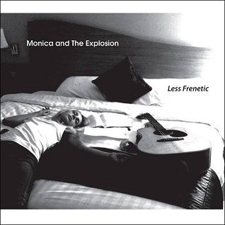 Image of Monica and The Explosion-Less Frenetic album