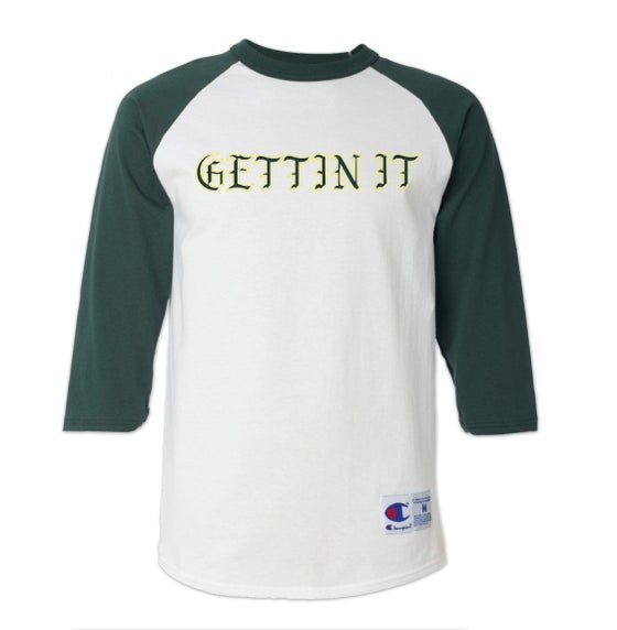 Image of GETTIN' IT (RAGLAN)