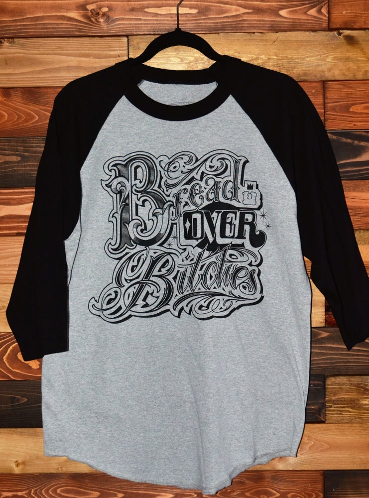 Image of Bread Over Bitches Baseball Tee