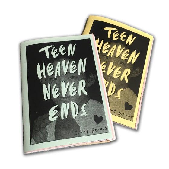 Image of 'TEEN HEAVEN NEVER ENDS' ZINE - BUNNY BISSOUX