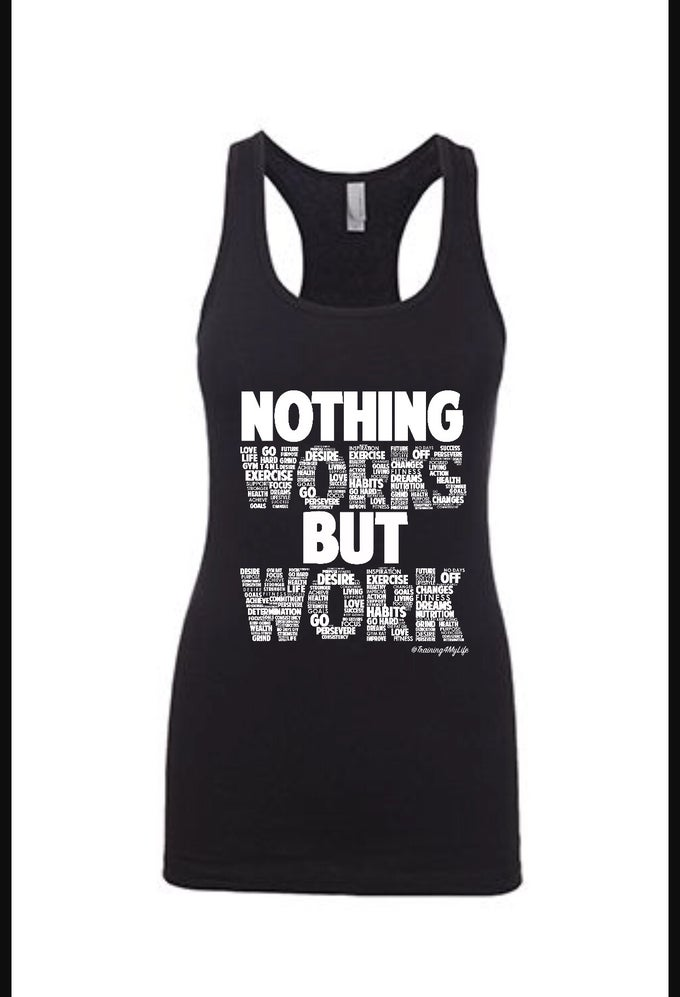 Image of Nothing Works But Work Racer Back Tank