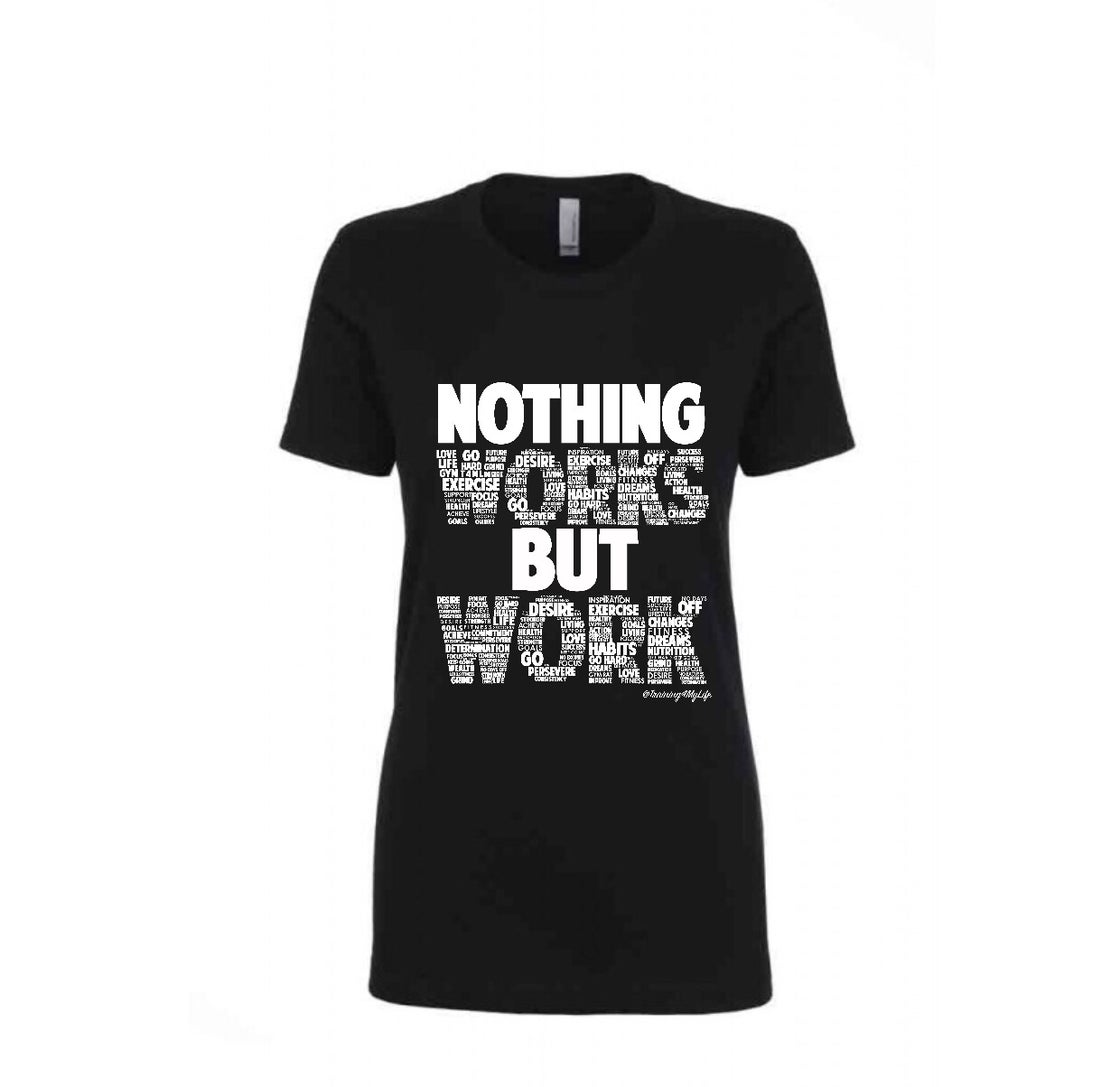 Image of Nothing Works But Work Women's Fitted Tee