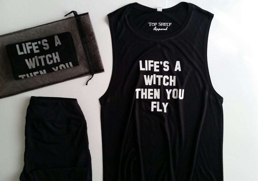 Image of Life's A Witch Then You Fly - muscle