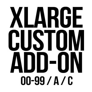 Image of X-Large Custom Add On