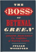 Image of The Boss Of Bethnal Green by Julian Woodford (Published by Spitalfields Life Books)