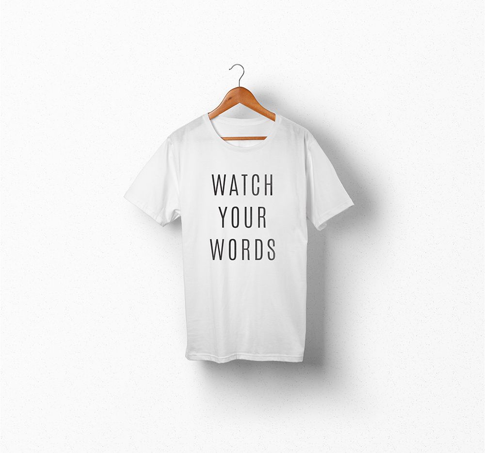 Image of Watch Your Words T-Shirt (Limited Edition)