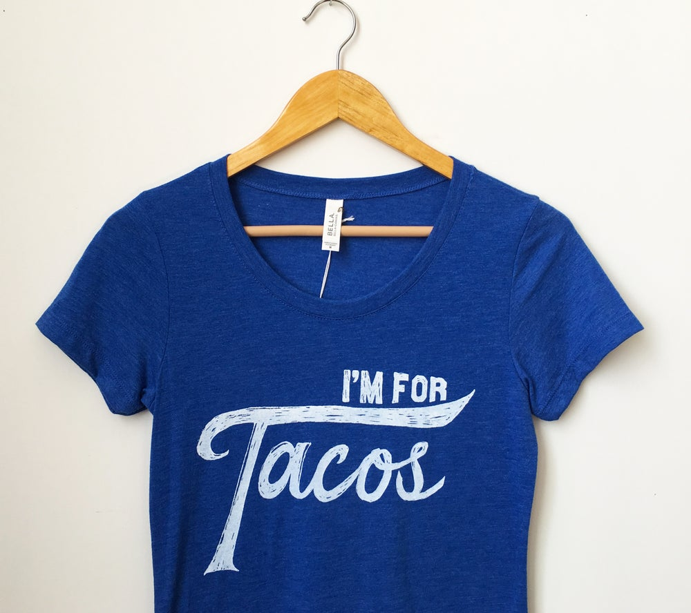Image of I'm for Tacos Shirt- Lady Size