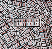 Image of SUPPORT YOUR LOCAL HEAVY DEALER  triple vision stickers