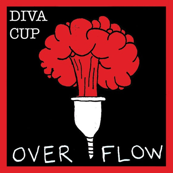 Image of Diva Cup - Over Flow EP