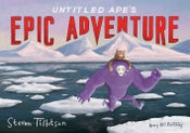 Image of Untitled Ape's Epic Adventure by Steven Tillotson