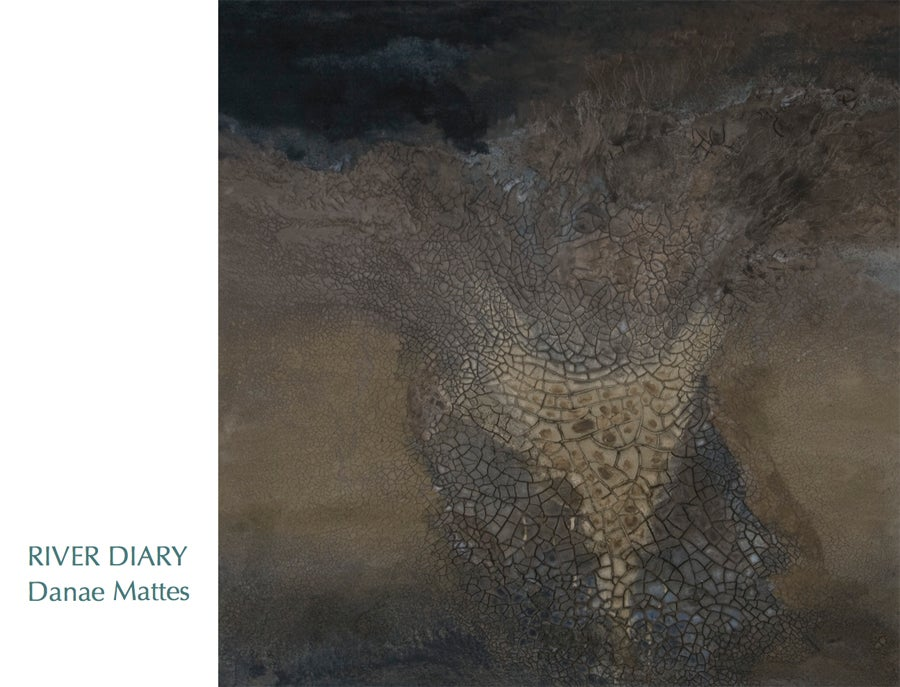 Image of Danae Mattes: River Diary