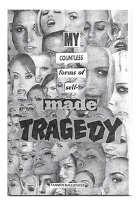 Image of COUNTLESS FORMS OF SELF-MADE TRAGEDY