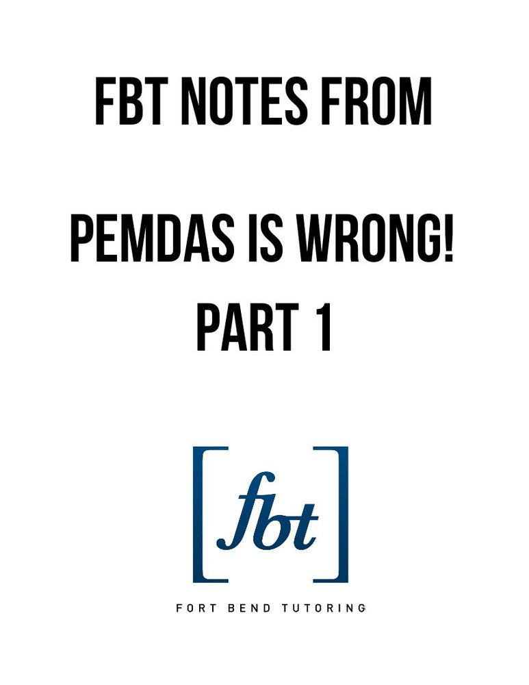 Image of PEMDAS is Wrong! Part 1 FBT YouTube Video Notes