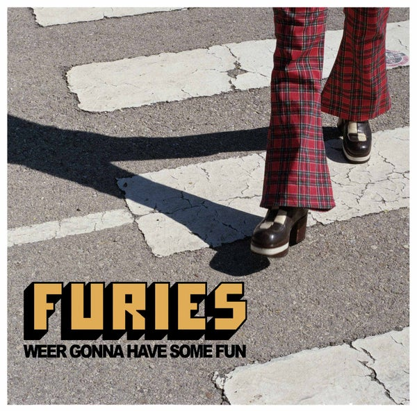 Image of Furies - Weer Gonna Have Some Fun 7""