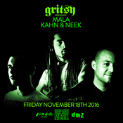 Image of (PRESALES CLOSED) FRIDAY 11/18/16 GRITSY PRESENTS MALA, KAHN & NEEK!