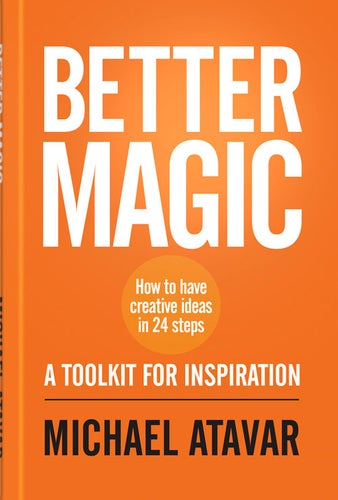 Image of Better Magic - How To Have Creative Ideas In 24 Steps
