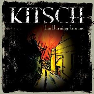 Image of KITSCH - THE BURNING GROUND