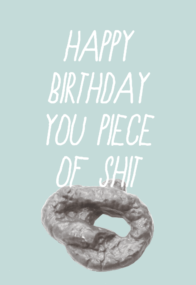 Image of happy birthday you piece of shit