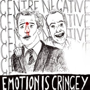 Image of Center Negative - Emotion Is Cringey (Ever/Never)