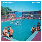 Image of I Heart Sharks - Hideaway LP-Vinyl