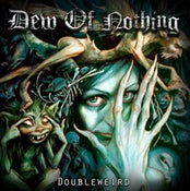 """Image of DEW OF NOTHING """"Doubleweird"""""""