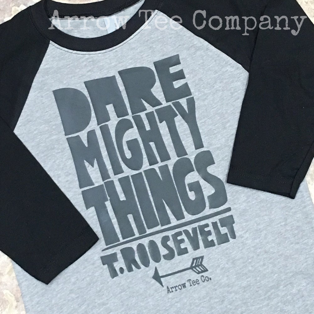 Image of DARE TO DO MIGHTY THINGS